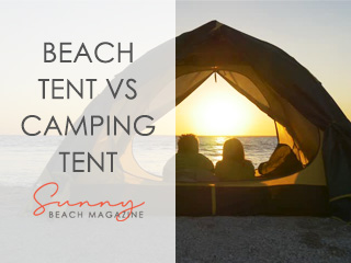 beach tent vs camping tent which one do i need