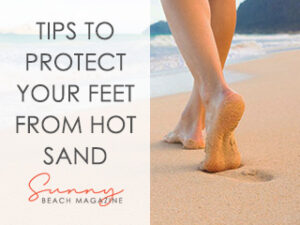 Tips to Protect Your Feet From Hot Sand